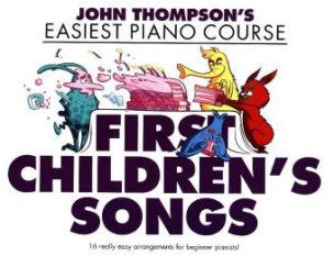 John Thompson's Easiest Piano Course: First Children's Songs
