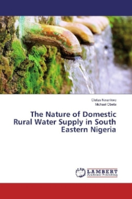 The Nature of Domestic Rural Water Supply in South Eastern Nigeria