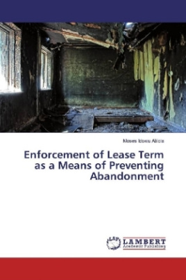 Enforcement of Lease Term as a Means of Preventing Abandonment