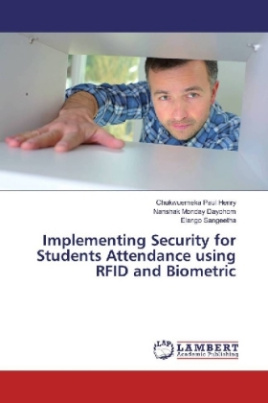 Implementing Security for Students Attendance using RFID and Biometric