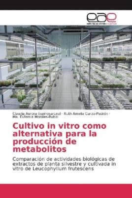 Cultivo in vitro como alternativa para la producción de metabolitos