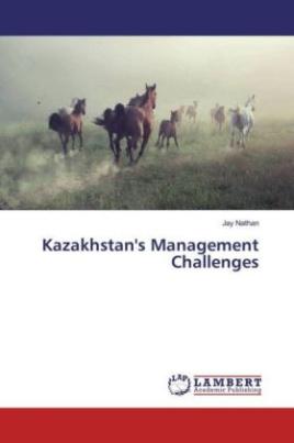 Kazakhstan's Management Challenges