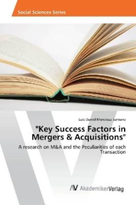 """Key Success Factors in Mergers & Acquisitions"""