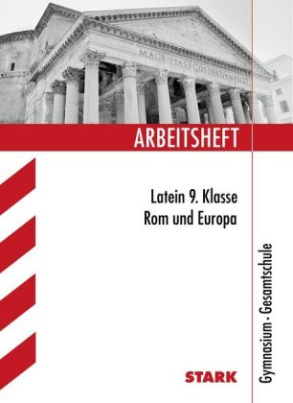 Arbeitsheft Latein 9. Klasse, Rom und Europa, Gymnasium / Gesamtschule