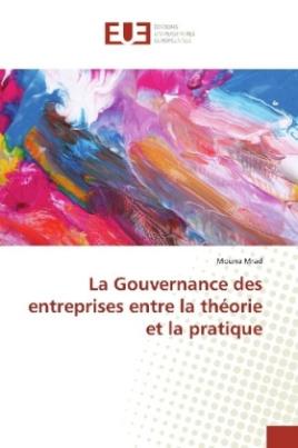 La Gouvernance des entreprises entre la théorie et la pratique