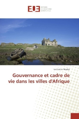 Gouvernance et cadre de vie dans les villes d'Afrique