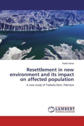 Resettlement in new environment and its impact on affected population
