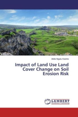 Impact of Land Use Land Cover Change on Soil Erosion Risk