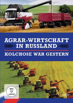 Kolchose war gestern - Agrar-Wirtschaft in Russland