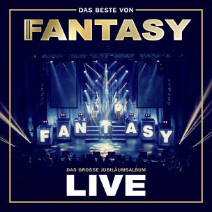 Das Beste von Fantasy - Das große Jubiläumsalbum - Mit allen Hits! Live