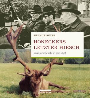 Honeckers letzter Hirsch