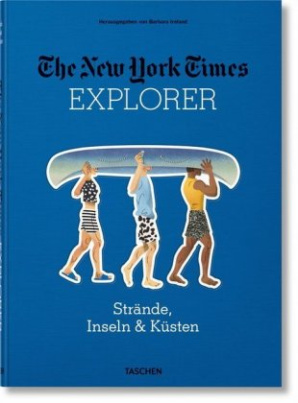The New York Times Explorer. Strände, Inseln & Küsten