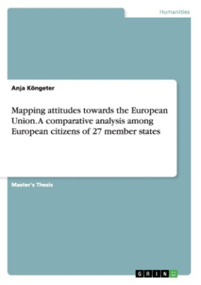 Mapping attitudes towards the European Union. A comparative analysis among European citizens of 27 member states