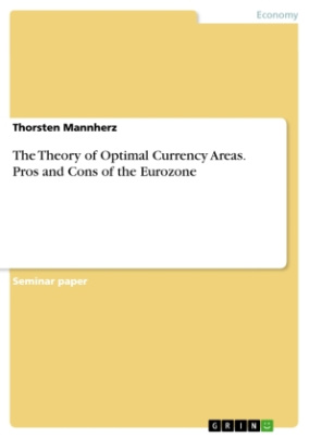 The Theory of Optimal Currency Areas. Pros and Cons of the Eurozone