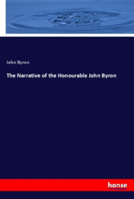 The Narrative of the Honourable John Byron