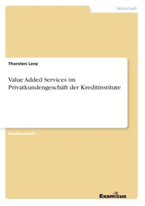 Value Added Services im Privatkundengeschäft der Kreditinstitute