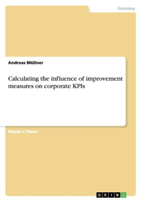 Calculating the influence of improvement measures on corporate KPIs