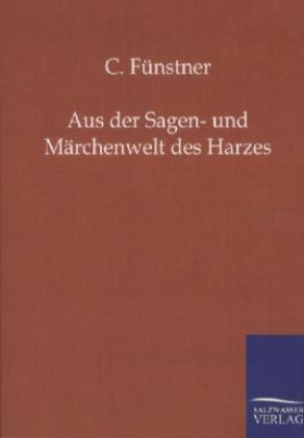 Aus der Sagen- und Märchenwelt des Harzes