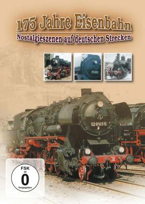 175 Jahre Eisenbahn - Nostalgieszenen auf deutschen Strecken (DVD)