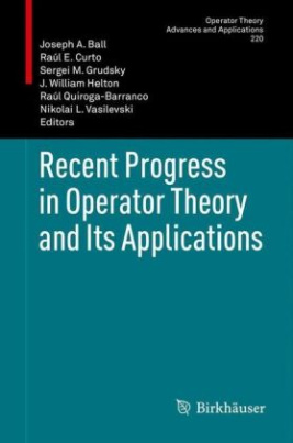 Recent Progress in Operator Theory and Its Applications