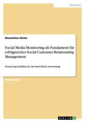 Social Media Monitoring als Fundament für erfolgreiches Social Customer Relationship Management