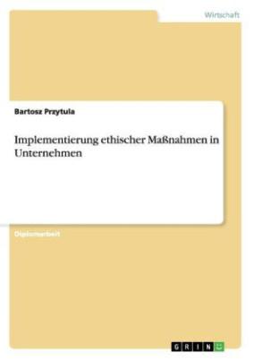 Implementierung ethischer Maßnahmen in Unternehmen