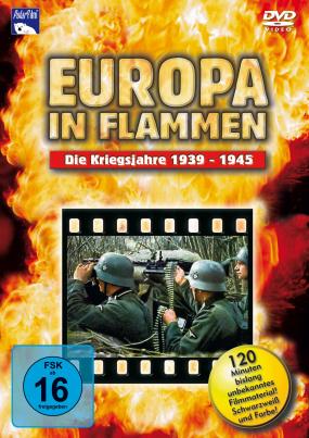 Europa in Flammen, Die Kriegsjahre 1939 - 1945