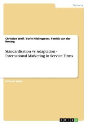 Standardisation vs. Adaptation - International Marketing in Service Firms