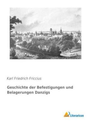 Geschichte der Befestigungen und Belagerungen Danzigs
