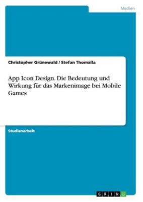 Die Bedeutung und Wirkung des App Icon Designs für das Markenimage bei Mobile Games