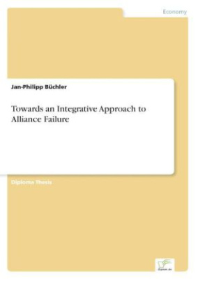 Towards an Integrative Approach to Alliance Failure