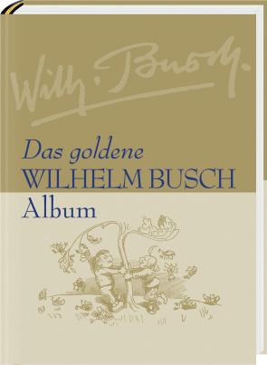 Das goldene Wilhelm-Busch-Album