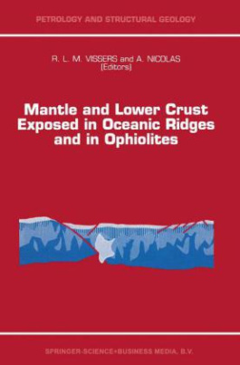 Mantle and Lower Crust Exposed in Oceanic Ridges and in Ophiolites