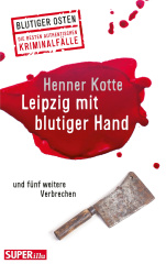 Blutiger Osten - Leipzig mit blutiger Hand