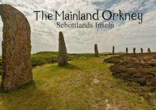 The Mainland Orkney - Schottlands Inseln (Tischaufsteller DIN A5 quer)
