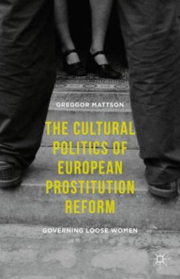 The Cultural Politics of European Prostitution Reform