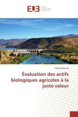 Évaluation des actifs biologiques agricoles à la juste valeur