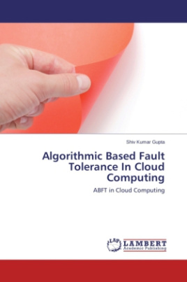 Algorithmic Based Fault Tolerance In Cloud Computing
