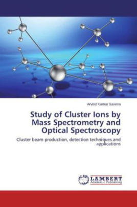 Study of Cluster Ions by Mass Spectrometry and Optical Spectroscopy
