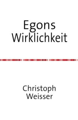 Egons Wirklichkeit
