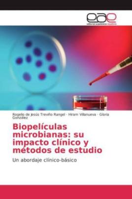 Biopelículas microbianas: su impacto clínico y métodos de estudio