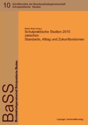 Schulpraktische Studien 2015 zwischen Standards, Alltag und Zukunftsvisionen