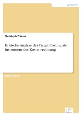 Kritische Analyse des Target Costing als Instrument der Kostenrechnung