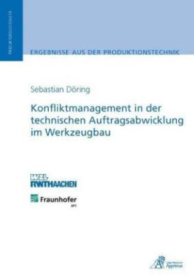 Konfliktmanagement in der technischen Auftragsabwicklung im Werkzeugbau