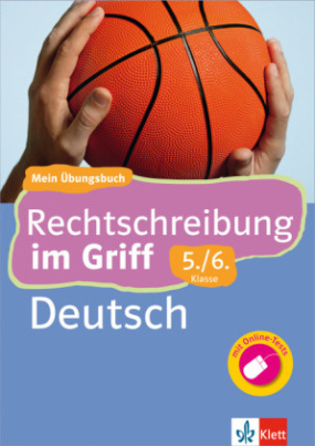Rechtschreibung im Griff, Deutsch 5./6. Klasse