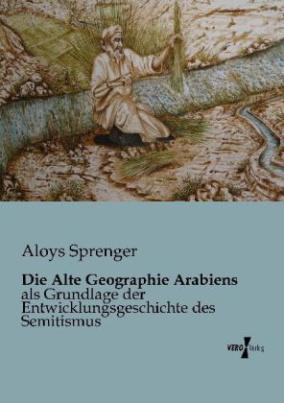 Die Alte Geographie Arabiens