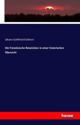 Die Französische Revolution in einer historischen Übersicht