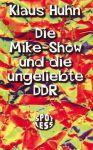 Die Mike-Show und die ungeliebte DDR (Mängelexemplar)
