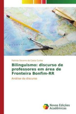 Bilinguismo: discurso de professores em área de Fronteira Bonfim-RR