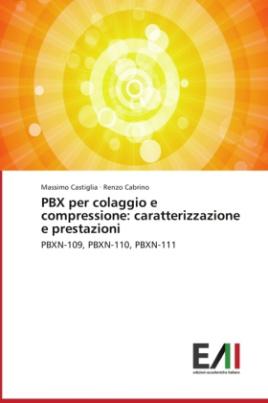 PBX per colaggio e compressione: caratterizzazione e prestazioni